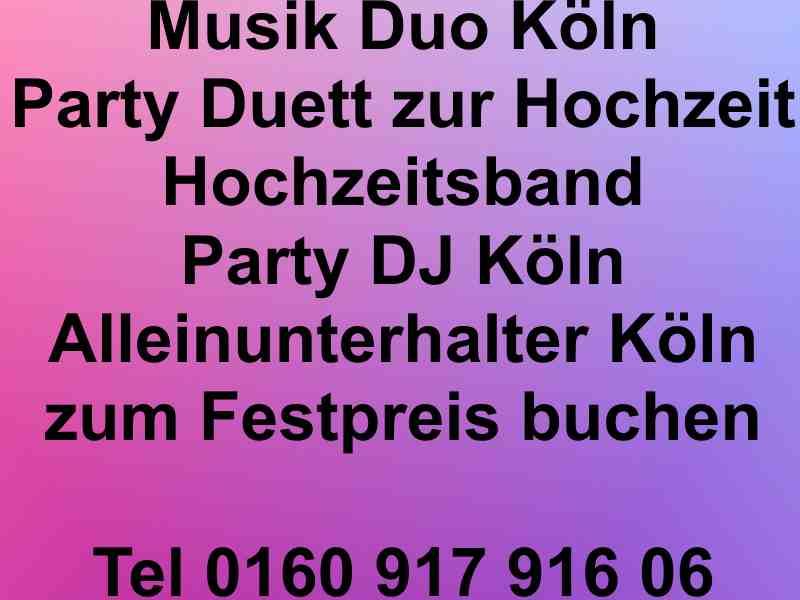 Musik Duo Köln - Alleinunterhalter Köln - Partyband Köln - Musik Duo Köln - Party DJ Köln - Hochzeits DJ Köln - Live Musik Köln - Entertainer Köln - Festpreis